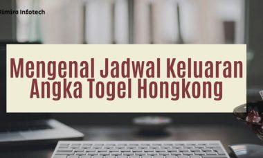 Banner Mengenal Jadwal Keluaran Angka Togel Hongkong